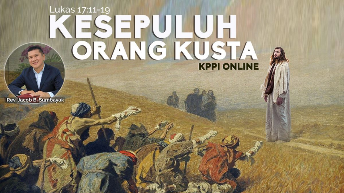 KPPI Online 25 Mei 2020: Kesepuluh Orang Kusta