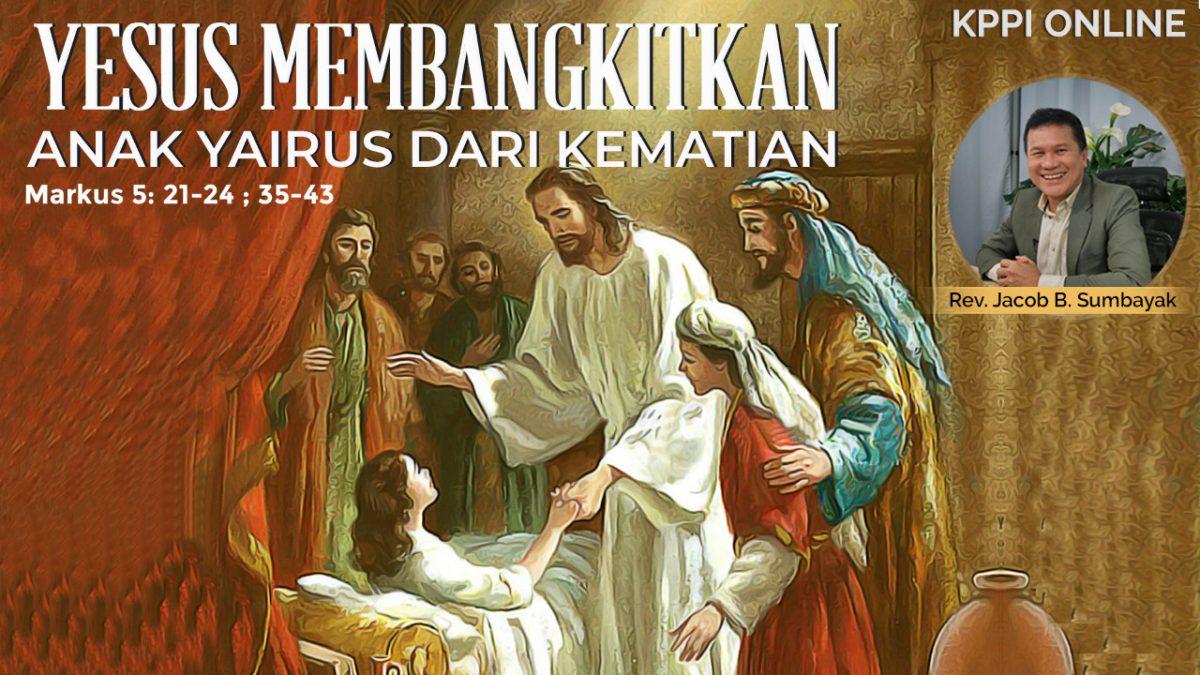 KPPI Online 22 Juni 2020: Yesus Membangkitkan Anak Yairus dari Kematian