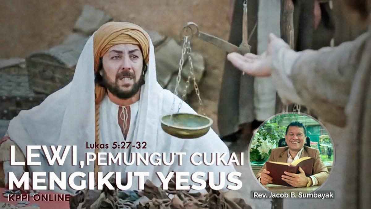 KPPI Online 29 Juni 2020: Lewi Pemungut Cukai Mengikut Yesus