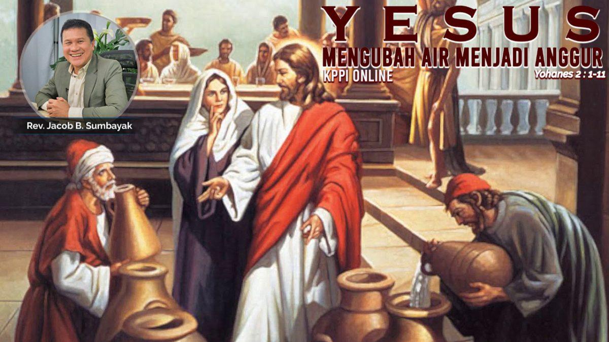 KPPI Online 13 Juli 2020: Yesus Mengubah Air Menjadi Anggur