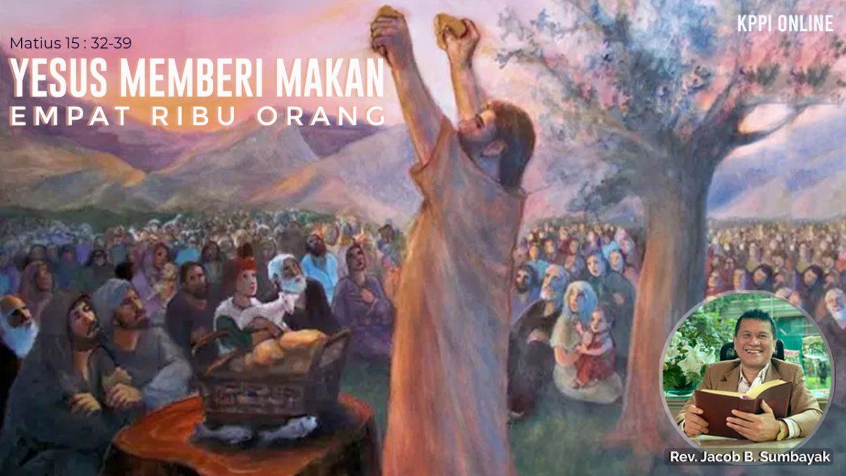KPPI Online 9 Juli 2020: Yesus Memberi Makan Empat Ribu  Orang