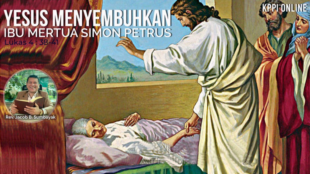KPPI Online 3 Agustus 2020:  Yesus Menyembuhkan Ibu Mertua Simon Petrus
