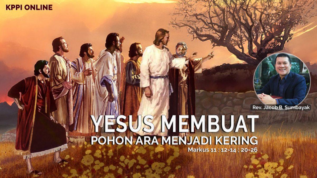 KPPI Online 7 September 2020: Yesus Membuat Pohon Ara Menjadi Kering