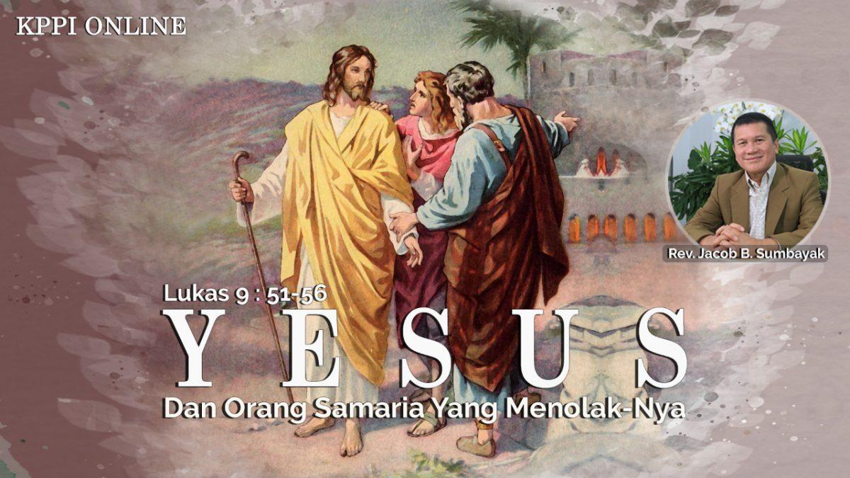 KPPI Online 24 September 2020: Yesus dan Orang Samaria yang Menolak-Nya
