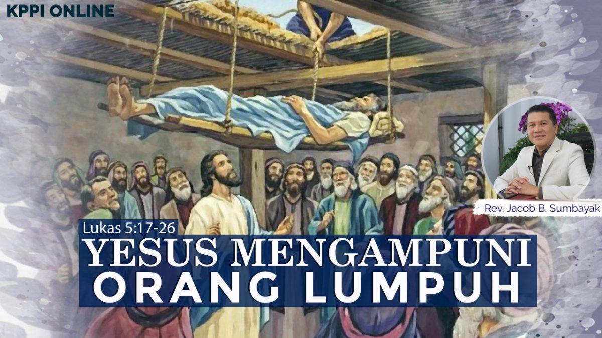 KPPI Online 28 September 2020: Yesus Mengampuni Orang Lumpuh